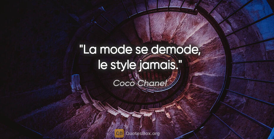 "Coco Chanel citation: ""La mode se demode, le style jamais."""